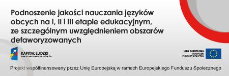 Podniesienie jakości nauczania języków obcych naI, II iIII etapie edukacyjnym, zeszczególnym uwzględnieniem obszarów defaworyzowanych